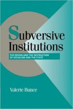 Subversive Institutions: The Design and the Destruction of Socialism and the State