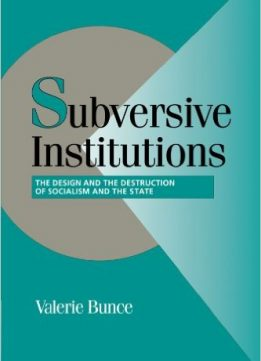 Download Subversive Institutions: The Design & the Destruction of Socialism & the State