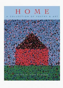 Download ebook Home: A Collection of Poetry & Art