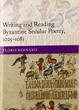 Download ebook Writing & Reading Byzantine Secular Poetry, 1025-1081