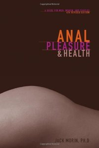 Download ebook Anal Pleasure & Health: A Guide for Men, Women & Couples