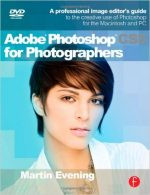 Adobe Photoshop CS5 for Photographers: A professional image editor's guide