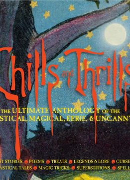 Download ebook Chills & Thrills: The Ultimate Anthology of the Mystical, Magical, Eerie & Uncanny