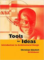 Tools for Ideas: An Introduction to Architectural Design