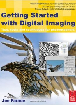 Download ebook Getting Started with Digital Imaging: Tips, tools & techniques for photographers