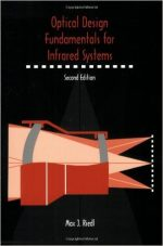 Optical Design Fundamentals for Infrared Systems, Second Edition