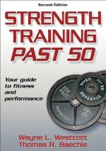 Strength Training Past 50 (2nd Revised edition)