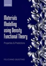 Materials Modelling using Density Functional Theory: Properties and Predictions