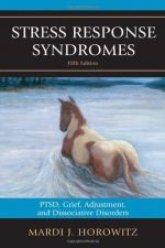 Stress Response Syndromes: PTSD, Grief, Adjustment, and Dissociative Disorders, 5 edition
