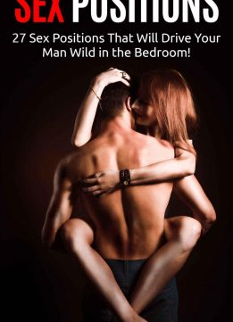 Download ebook Sex Positions: 27 Sex Positions That Will Drive Your Man Wild in the Bedroom!