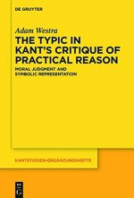 "The Typic in Kant's ""Critique of Practical Reason"": Moral Judgment and Symbolic Representation"