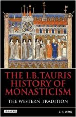The The Western Tradition: I.B.Tauris History of Monasticism