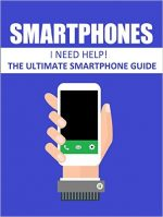Smartphones: The ultimate smartphone guide