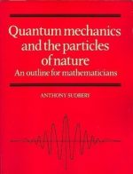 Quantum Mechanics and the Particles of Nature: An Outline for Mathematicians