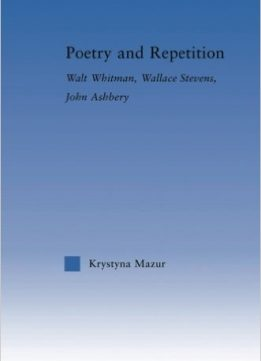 Download ebook Poetry & Repetition: Walt Whitman, Wallace Stevens, John Ashbery