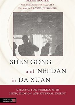 Download ebook Shen Gong & Nei Dan in Da Xuan