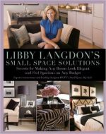 Libby Langdon's Small Space Solutions: Stylish Design Ideas for Every Room – And Every Budget