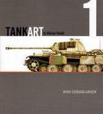 Tank Art №1: A Guide to Painting and Weathering WWII German Armor