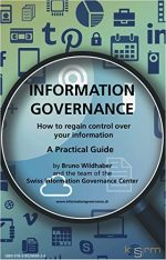 Information Governance: A Practical Guide – How to regain control over your information