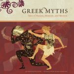 Greek Myths: Tales of Passion, Heroism, and Betrayal
