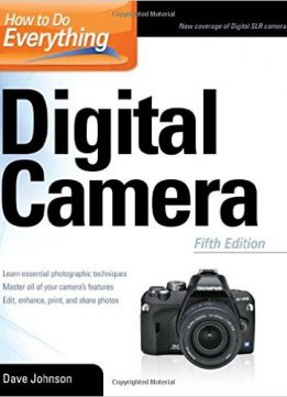 Download ebook Dave Johnson - How to Do Everything: Digital Camera