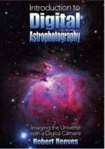 Robert Reeves – Introduction To Digital Astrophotography: Imaging The Universe With A Digital Camera
