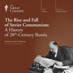 The Rise and Fall of Soviet Communism: A History of 20th-Century Russi