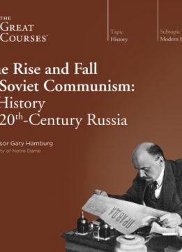 Download The Rise & Fall of Soviet Communism: A History of 20th-Century Russi