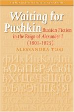 Waiting for Pushkin: Russian Fiction in the Reign of Alexander I (1801-1825)