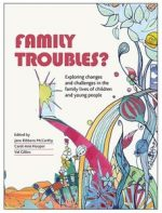 Family Troubles?: Exploring changes and challenges in the family lives of children and young people