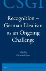 Recognition-German Idealism As an Ongoing Challenge