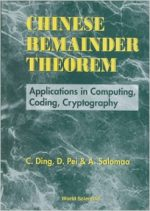 Chinese Remainder Theorem: Applications in Computing, Coding and Cryptography