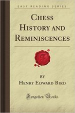 Henry Edward Bird – Chess History and Reminiscences