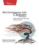 Web Development with Clojure: Build Bulletproof Web Apps with Less Code (2nd edition)