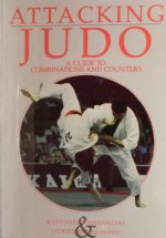 Attacking Judo: A Guide to Combinations and Counters