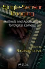 Single-Sensor Imaging Methods and Applications for Digital Cameras
