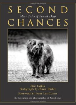Download ebook Second Chances: More Tales Of Found Dogs