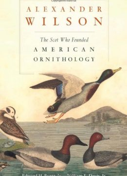 Download ebook Alexander Wilson: The Scot Who Founded American Ornithology