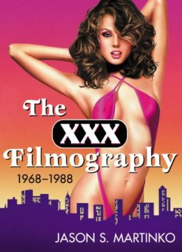 Download ebook The XXX Filmography, 1968-1988