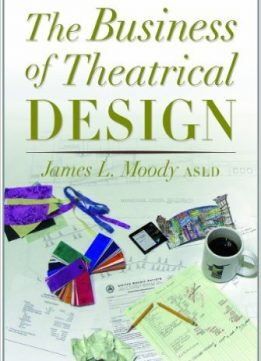 Download ebook The Business of Theatrical Design