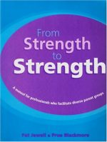 From Strength to Strength: A Manual for Professionals Who Facilitate Diverse Parent Groups