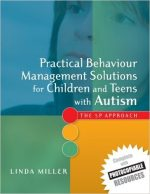 Practical Behaviour Management Solutions for Children and Teens with Autism: The 5p Approach