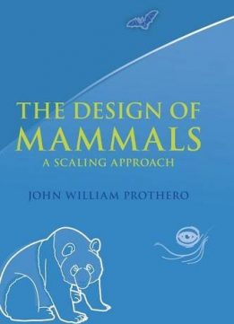 Download ebook The Design of Mammals: A Scaling Approach