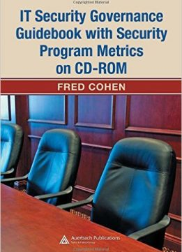 Download ebook IT Security Governance Guidebook with Security Program Metrics on CD-ROM