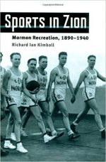 Sports in Zion: Mormon Recreation, 1890-1940