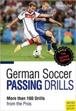 German Soccer Passing Drills More Than 100 Drills from the Pros