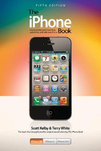 Download The iPhone Book: Covers iPhone 4S, iPhone 4, & iPhone 3GS, 5th Edition