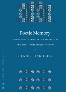 Download ebook Poetic Memory: Allusion In The Poetry Of Callimachus & The Metamorphoses Of Ovid