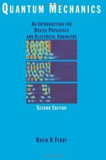 Quantum Mechanics: An Introduction for Device Physicists and Electrical Engineers, (2nd Edition)