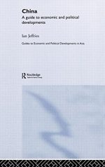 China: A Guide to Economic and Political Developments